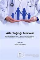 Aile Sağlığı Merkezi Yönetimine Güncel Yaklaşım 1