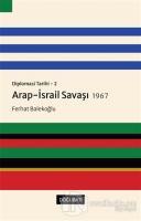 Arap-İsrail Savaşı 1967 - Diplomasi Tarihi 2