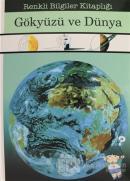 Gökyüzü ve Dünya - Renkli Bilgiler Kitaplığı (Ciltli)