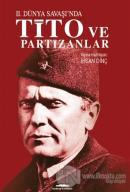 İkinci Dünya Savaşı'nda Tito ve Partizanlar