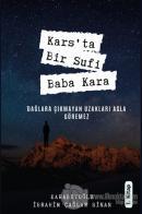 Kars'ta Bir Sufi: Baba Kara 1. Kitap
