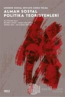 Modern Sosyal Devlete Giden Yolda Alman Sosyal Politika Teorisyenleri