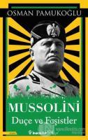Mussolini  Duçe ve Faşistler
