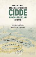 Osmanlı Hac Organizasyonunda Cidde Konsoloslukları (1840-1916)