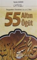 Peygamber Efendimiz (s.a.v)'den 55 Altın Öğüt