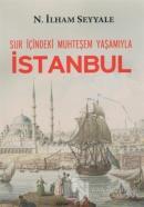 Sur İçindeki Muhteşem Yaşamıyla İstanbul