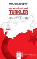 Tamurberk Devletşin - SSCB'de Cilt Lekesi:Türkler