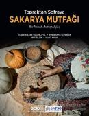 Topraktan Sofraya Sakarya Mutfağı (Ciltli)