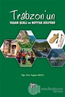 Trabzon'un Yaşam Şekli ve Mutfak Kültürü
