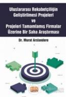 Uluslararası Rekabetçiliğin Geliştirilmesi Projeleri ve Projeleri Tamamlamış Firmalar Üzerine Bir Saha Araştırması