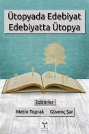 Ütopyada Edebiyat Edebiyatta Ütopya