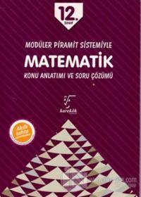 12. Sınıf Modüler Piramit Sistemiyle Matematik Konu Anlatımı ve Soru Ç