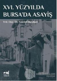 16. Yüzyılda Bursa'da Asayiş