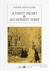 A Faint Heart - An Honest Thief %15 indirimli Fyodor Dostoyevski