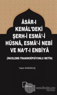 Asar-ı Kemal'deki Şerh-i Esma-i Hüsna Esma-i Nebi ve Na't-ı Enbiya