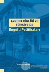Avruğa Birliği ve Türkiye'de Engelli Politikası