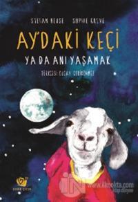 Ay'daki Keçi ya da Anı Yaşamak