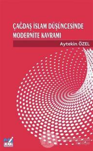 Çağdaş İslam Düşüncesinde Modernite Kavramı