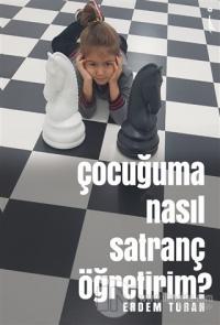 Çocuğuma Nasıl Satranç Öğretirim?