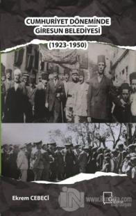 Cumhuriyet Döneminde Giresun Belediyesi (1923-1950)