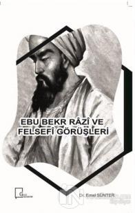 Ebu Bekr Razi ve Felsefi Görüşleri Emel Sünter