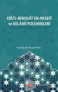 Ebü'l-Berekat en-Nesefi ve Kelami Polemikleri