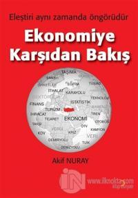 Ekonomiye Karşıdan Bakış Akif Nuray