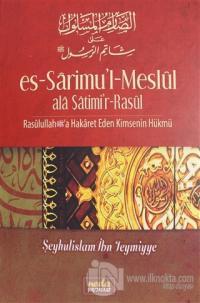 Es-Sarimu'l-Meslül ala Şatimi'r-Rasül (Ciltli)