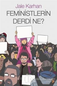 Feministlerin Derdi Ne? %25 indirimli Jale Karhan