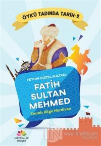 Fethin Güzel Sultanı Fatih Sultan Mehmed - Öykü Tadında Tarih 2
