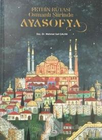 Fethin Rüyası Osmanlı Şiirinde Ayasofya (Ciltli)