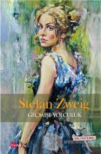 Geçmişe Yolculuk Stefan Zweig