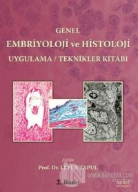 Genel Embriyoloji ve Histoloji Uygulama-Teknikler Kitabı Kolektif