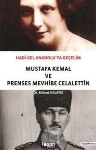 Hadi Gel Anadolu'ya Geçelim - Mustafa Kemal ve Prenses Mevhibe Celalettin