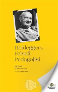 Heidegger'in Felsefi Pedagojisi