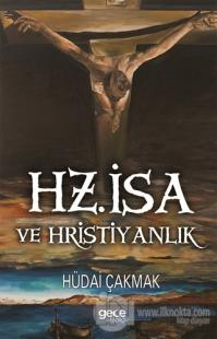 Hz. İsa ve Hristiyanlık Hüdai Çakmak