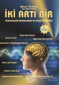 İki Artı Bir - Psikosomatik Rahatsızlıklar ve Terapi Yöntemleri