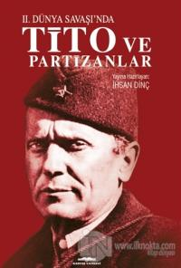 İkinci Dünya Savaşı'nda Tito ve Partizanlar %15 indirimli İhsan Dinç