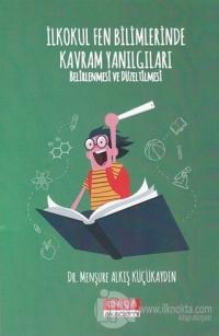 İlkokul Fen Bilimlerinde Kavram Yanılgıları Belirlenmesi ve Düzeltilme