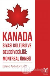 Kanada Siyasi Kültürü ve Belediyeciliği: Montreal Örneği