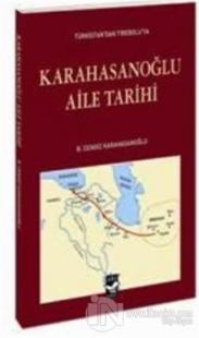 Karahasanoğlu Aile Tarihi %20 indirimli B. Cengiz Karahasanoğlu