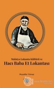 Malatya Lokanta Kültürü ve Hacı Baba Et Lokantası
