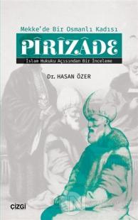 Mekk'de Bir Osmanlı Kadısı Pirizade