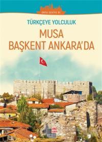 Musa Başkent Ankara'da (Orta Seviye B1)