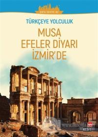 Musa Efeler Diyarı izmir'de (Orta Seviye B2)