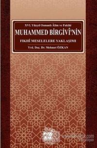 Osmanlı Alim ve Fakihi Muhammed Birgivi'nin Fıkhi Meselelere Yaklaşımı