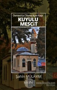 Osmanlı'yı Cihana Açan Kapı Kuyulu Mescit