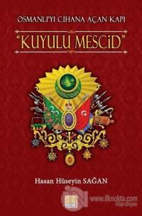 Osmanlı'yı Cihana Açan Kuyulu Mescid