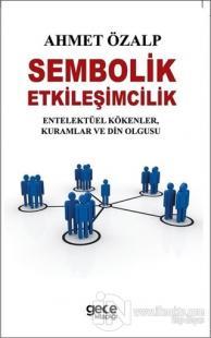 Sembolik Etkileşimcilik %25 indirimli Ahmet Özalp
