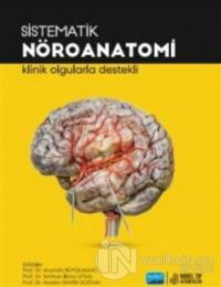 Sistematik Nöroanatomi - Klinik Olgularla Destekli
